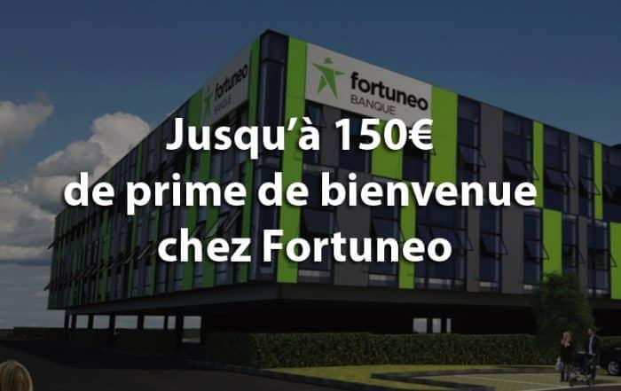 150 euros prime bienvenue fortuneo