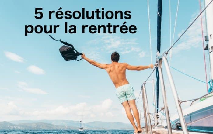 5 bonnes résolutions rentrée