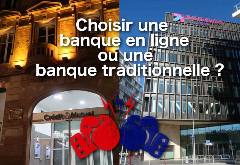 Banque en ligne ou traditionnelle