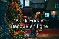 Black Friday banque en ligne