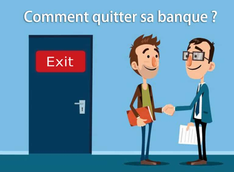 Comment quitter sa banque facilement