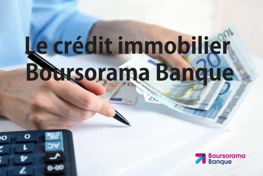 Credit Immobilier Boursorama Banque 01 Banque En Ligne