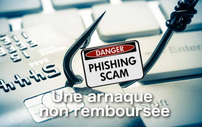 Phishing arnaque non remboursee