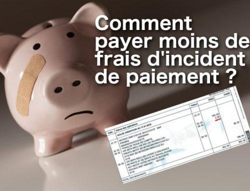 Comment payer moins de frais d'incident de paiement?