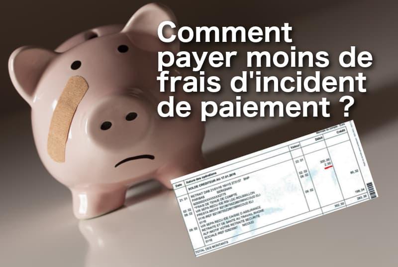 payer moins de frais d'incident de paiement