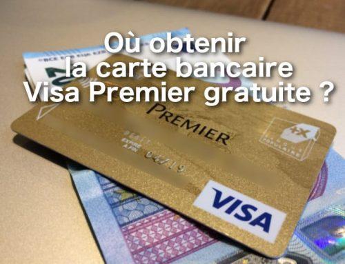 Comment obtenir la Visa Premier gratuite ?