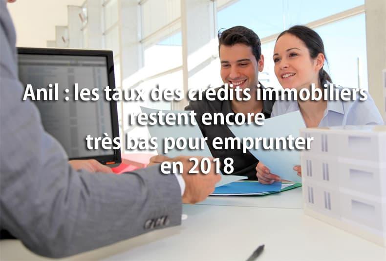 anil crédit immo restent encore très bas 2018