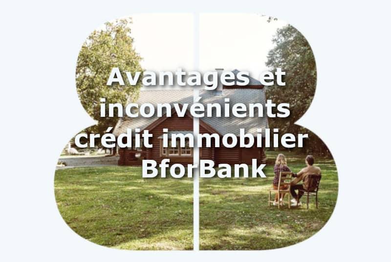 avantages et inconvenients credit immobilier bforbank
