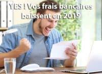 les frais de banque baissent en 2019
