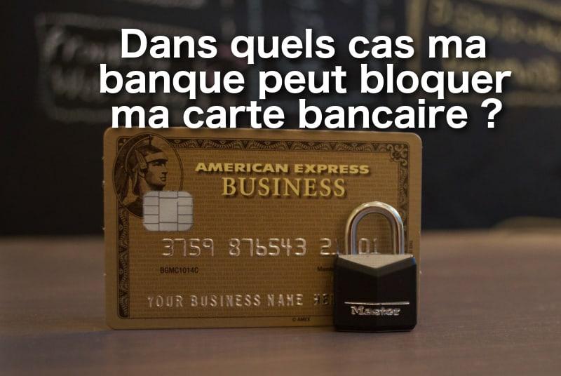 Dans Quels Cas Ma Banque Peut Bloquer Ma Carte Bancaire 01 Banque