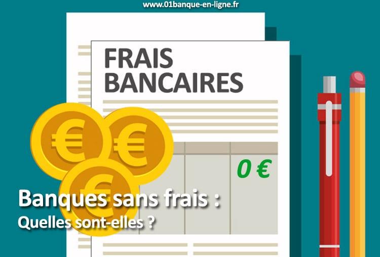 Quels sont les banques sans frais