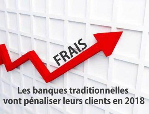 Les banques traditionnelles vont pénaliser leurs clients en 2018
