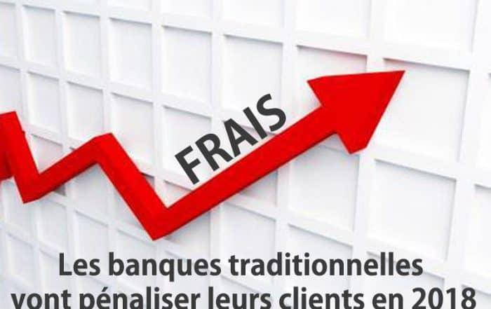 banques traditionnelles vont pénaliser clients 2018