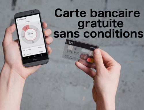Carte bancaire gratuite sans conditions