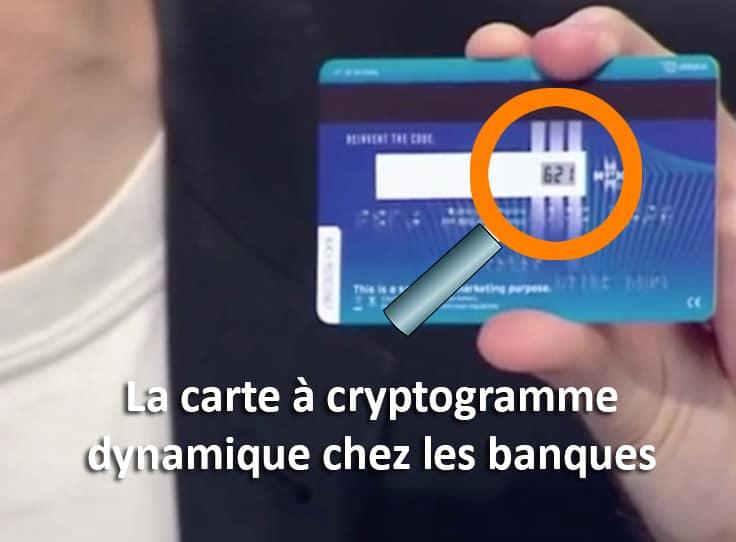 Carte Bancaire Cryptogramme Dynamique.La Carte A Cryptogramme Dynamique Chez Les Banques 01