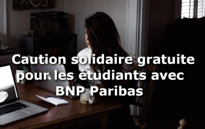 caution solidaire gratuite BNP Paribas
