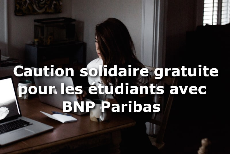 caution solidaire gratuite BNP Paribas