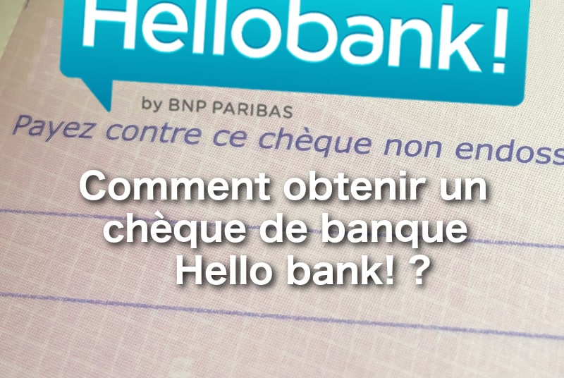 comment obtenir un ch que de banque hello bank 01 banque en ligne. Black Bedroom Furniture Sets. Home Design Ideas