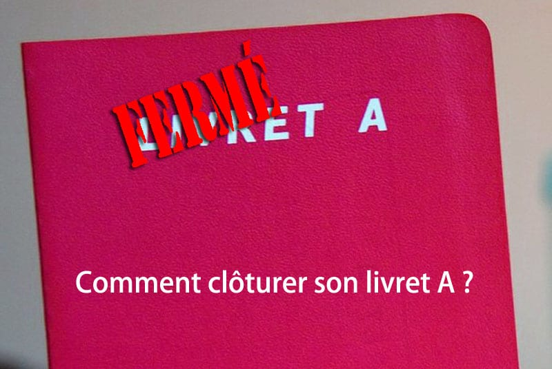 comment cloturer son livret a