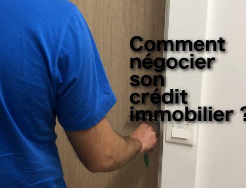 Comment négocier son crédit immobilier ?