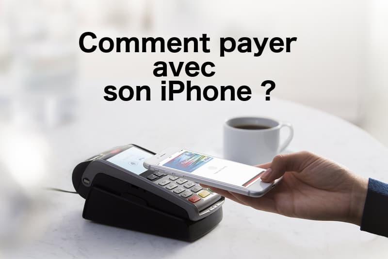 comment utiliser son iPhone comme carte bancaire