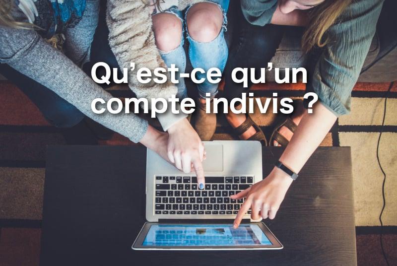 Qu Est Ce Qu Un Compte Indivis 01 Banque En Ligne