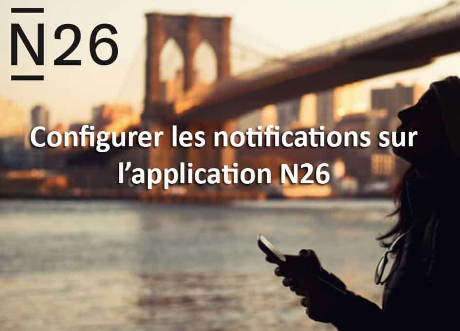 Configurer notifications sur application n26