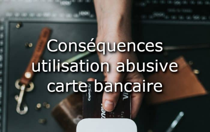 consequences usage abusif carte bancaire