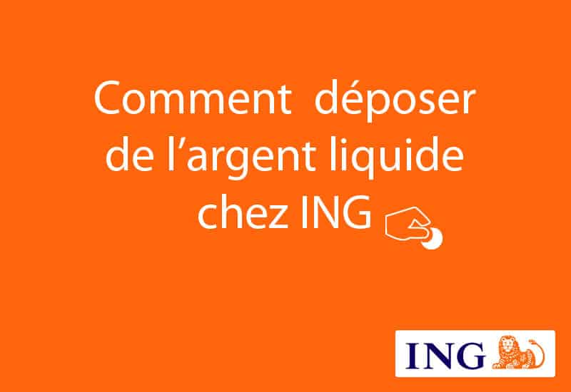 Deposer De L Argent Liquide Chez Ing Direct 01 Banque En Ligne