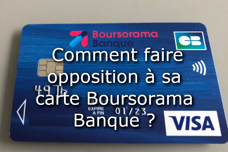 faire opposition carte boursorama banque