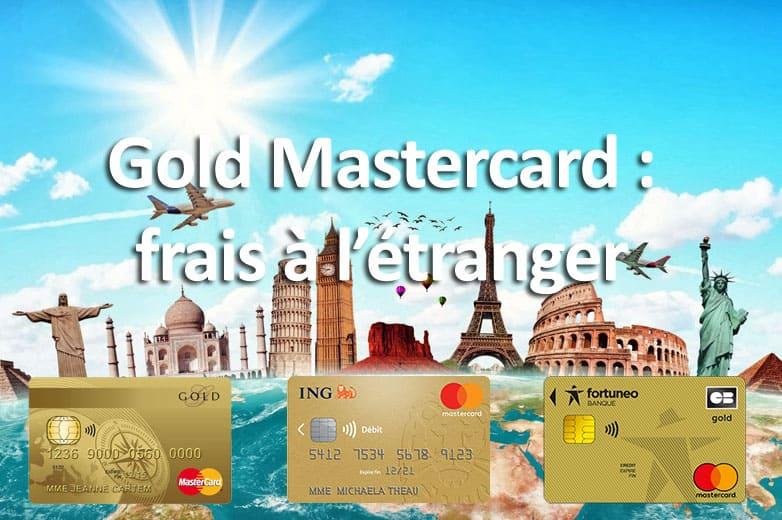 Gold Mastercard frais à l'étranger