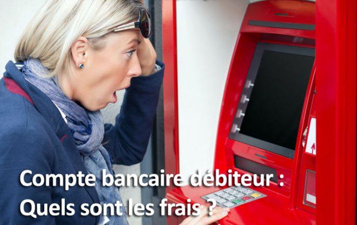 Frais compte bancaire débiteur