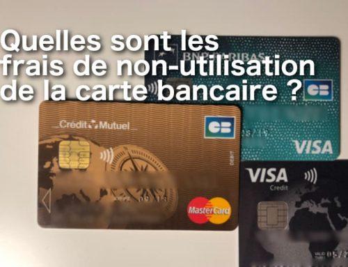 Quelles banques ont des frais de non-utilisation de la CB ?