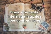 frais virements internationaux banques en ligne