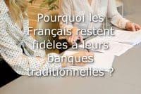 francais fidele banque traditionnelle