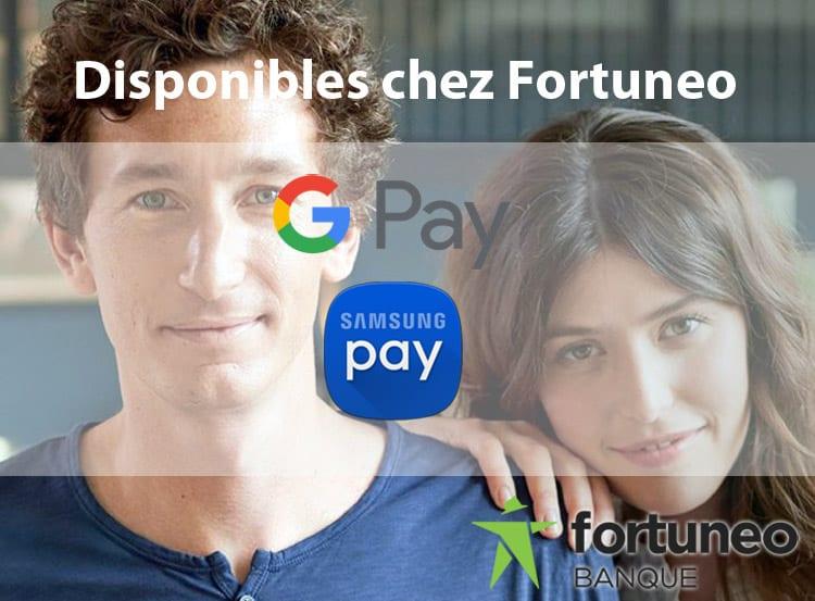 Google Pay et Samsung Pay chez Fortuneo