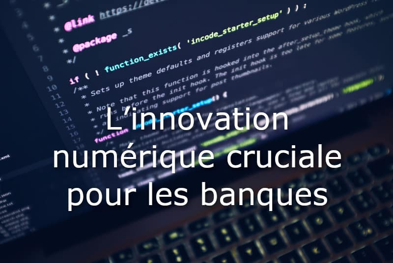 innovation numerique cruciale banque