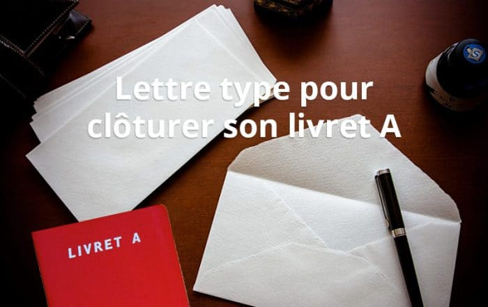 lettre type cloturer son livret A