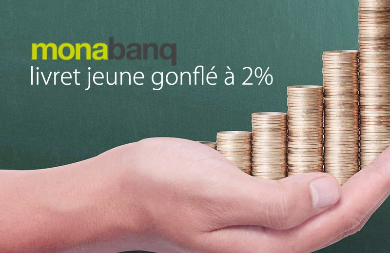 livret jeune gonfle a deux pour cent monabanq