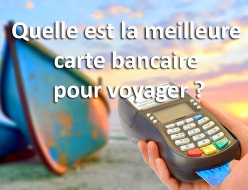 Quelle est la meilleure carte bancaire pour voyager