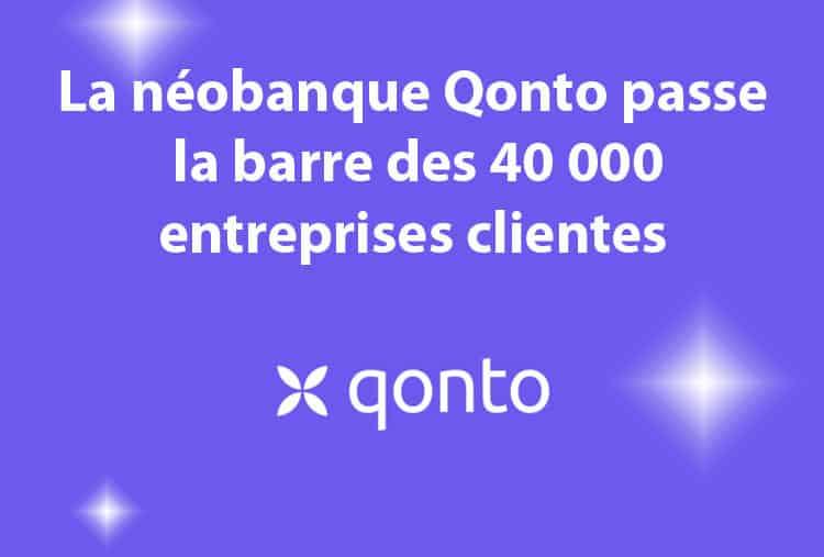 neobanque Qonto passe la barre des 40 000 entreprises
