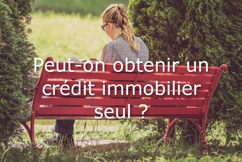 obtenir credit immobilier seul