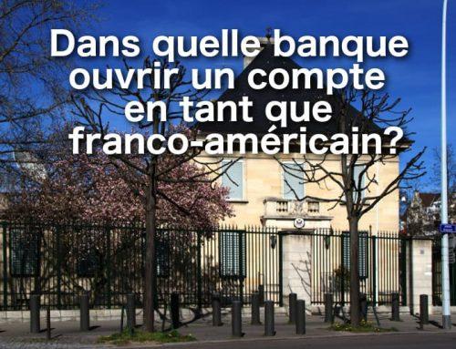 Dans quelle banque ouvrir un compte en tant que franco-américain?