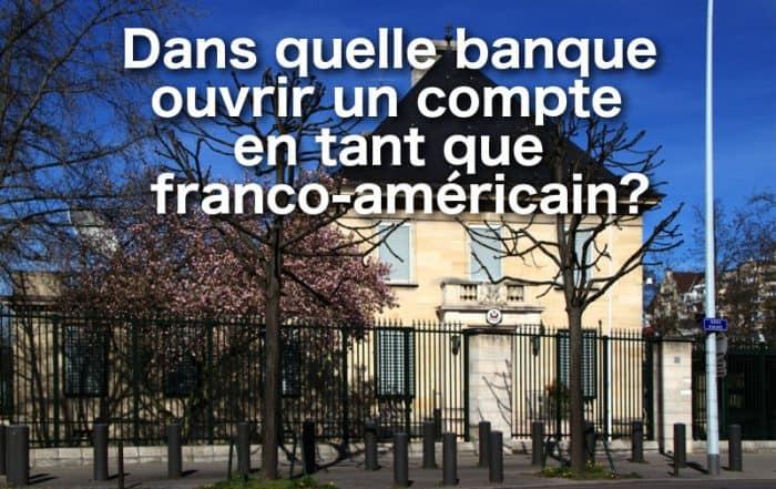 ouvrir compte bancaire franco-américain