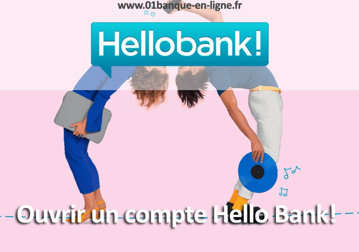 comment ouvrir compte hello bank!