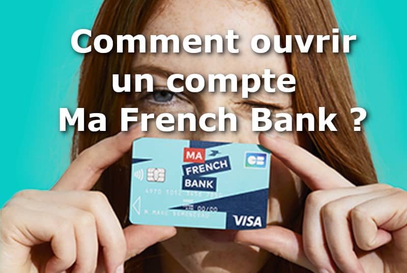 comment ouvrir un compte ma french bank