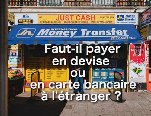 Faut-il payer en devise ou en carte bancaire à l'étranger ?
