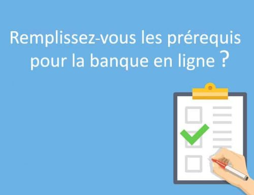 Prérequis pour ouvrir un compte dans une banque en ligne