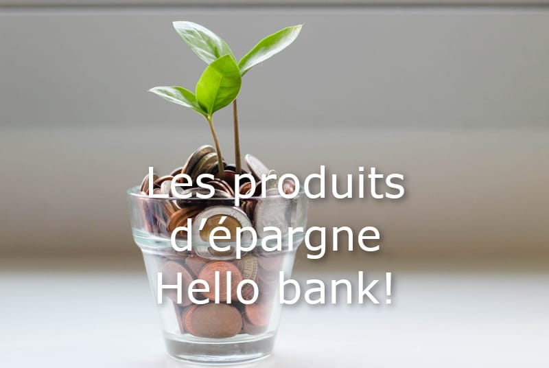 produits epargne hello bank
