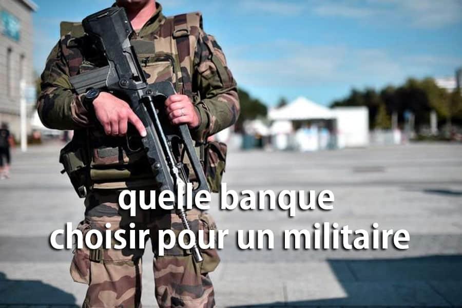 quelle banque choisir pour un militaire